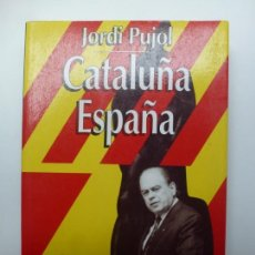 Libros de segunda mano: CATALUÑA ESPAÑA. JORDI PUJOL. Lote 171968114