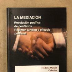 Libros de segunda mano: LA MEDIACIÓN (RESOLUCIÓN PACÍFICA DE CONFLICTOS. RÉGIMEN JURÍDICO Y EFICACIA PROCESAL). FREDERIC MUN. Lote 172072513