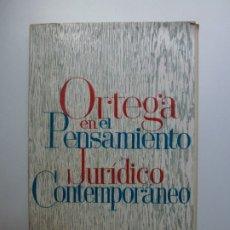 Libros de segunda mano: ORTEGA EN EL PENSAMIENTO JURÍDICO CONTEMPORÁNEO. LÓPEZ MEDEL. Lote 172132555