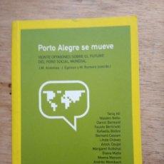 Libros de segunda mano: PORTO ALEGRE SE MUEVE. VEINTE OPINIONES SOBRE EL FUTURO DEL FORO SOCIAL MUNDIAL. Lote 172157867