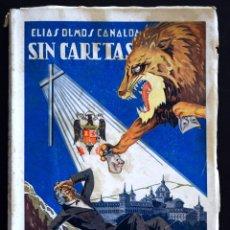Libros de segunda mano: SIN CARETAS - ELÍAS OLMOS CANALDA - EDITADO EN VALENCIA DEL CID AÑO 1940. Lote 172165895