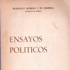 Libros de segunda mano: ENSAYOS POLITICOS. FRANCISCO MORENO Y DE HERRERA. PRIMERA EDICION. 1972.. Lote 172211462