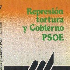Libros de segunda mano: REPRESIÓN TORTURA Y GOBIERNO PSOE. VARIOS AUTORES. EDITORIAL REVOLUCIÓN. 1985. Lote 172254452