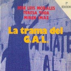 Libros de segunda mano: LA TRAMA DEL GAL JOSÉ LUIS MORALES, TERESA TODA, MIREN IMAZ EDITORIAL REVOLUCIÓN 1988. Lote 172256393