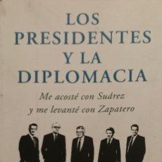Livres d'occasion: INOCENCIO F. ARIAS. LOS PRESIDENTES Y LA DIPLOMACIA. BARCELONA, 2012. 1ª EDICIÓN.. Lote 172311007