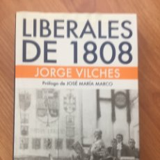 Livros em segunda mão: LIBERALES DE 1808. JORGE VILCHES. COLECCION GOTA A GOTA. HISTORIA. Lote 172466830
