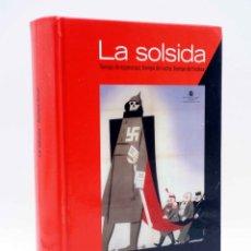 Livres d'occasion: LA SOLSIDA. TIEMPO DE ESPERANZA, TIEMPO DE LUCHA, TIEMPO DE TRISTEZA (RAFAEL ARNAL) L'EIXAM, 2005. Lote 172486768