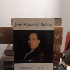 Libros de segunda mano: JOSÉ MARÍA GIL ROBLES. Lote 172507014