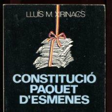 Libros de segunda mano: LLUIS M. XIRINACS . CONSTITUCIÓ PAQUET D'ESMENES. 1978. PORTADA CESC. MOLT DIFÍCIL. Lote 172542328