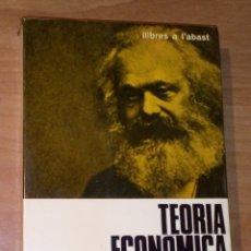 Libros de segunda mano: KARL MARX - TEORIA ECONÒMICA - EDICIONS 62, 1967. Lote 172370917