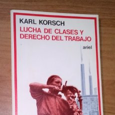 Libros de segunda mano: KARL KORSCH - LUCHA DE CLASES Y DERECHO DEL TRABAJO - ARIEL, 1980. Lote 172374500