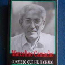 Libros de segunda mano: MARCELINO CAMACHO CONFIESO QUE HE LUCHADO MEMORIAS. Lote 172616449