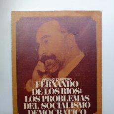Libros de segunda mano: FERNANDO DE LOS RIOS. LOS PROBLEMAS DEL SOCIALISMO DEMOCRÁTICO. Lote 172681075