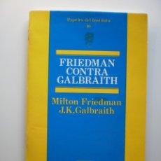 Libros de segunda mano: FRIEDMAN CONTRA GALBRAITH. Lote 172878800