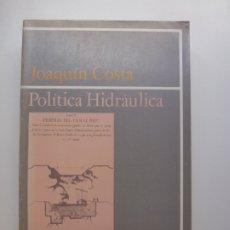 Libros de segunda mano: JOAQUÍN COSTA. POLÍTICA HIDRÁULICA. Lote 172987872