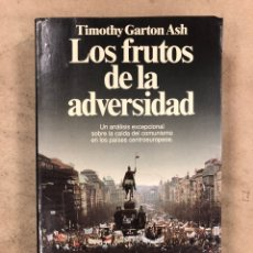 Libros de segunda mano: LOS FRUTOS DE LA ADVERSIDAD. TIMOTHY GARTON ASH. ANÁLISIS CAÍDA COMUNISMO CENTROEUROPA. Lote 218415002