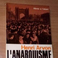 Libros de segunda mano: HENRI ARVON - L'ANARQUISME - EDICIONS 62, 1964. Lote 172798248