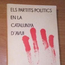 Livros em segunda mão: ELS PARTITS POLÍTICS EN LA CATALUNYA D'AVUI - EDICIONS CATALUNYA, 1974. Lote 172798352