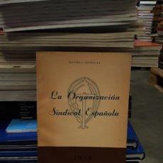 Libros de segunda mano: LA ORGANIZACIÓN SINDICAL ESPAÑOLA 1958. Lote 173057839