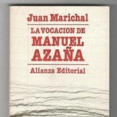 Libros de segunda mano: JUAN MARICHAL: LA VOCACION DE MANUEL AZAÑA.. Lote 173070552