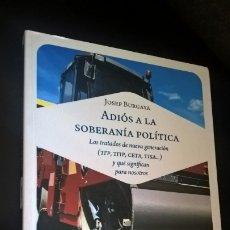 Libros de segunda mano: ADIÓS A LA SOBERANÍA POLÍTICA.JOSEP BURGAYA. Lote 173072460