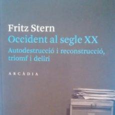 Libros de segunda mano: OCCIDENT AL SEGLE XX DE FRITZ STERN (ARCADIA). Lote 173083979