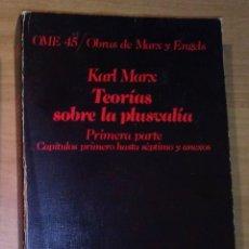 Libros de segunda mano: KARL MARX - TEORÍAS DE LA PLUSVALÍA. PRIMERA PARTE (OME 45. OBRAS DE MARX Y ENGELS) - CRÍTICA. Lote 171239027