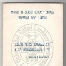 Libros de segunda mano: GONZÁLEZ QUEZADA, CARLOS : ANÁLISIS POLÍTICO GUATEMALA 1978 Y SUS IMPLICACIONES PARA EL 79.. Lote 173095932