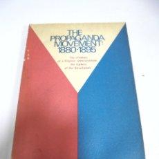 Libros de segunda mano: THE PROPAGANDA MOVEMENT: 1880 - 1895. JOHN N. SCHUMACHER. 1973. Lote 173112084