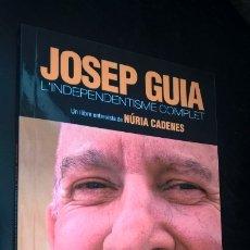 Libros de segunda mano: JOSEP GUIA: L´INDEPENDENTISME COMPLET. MALHIVERN 2013 PRIMERA EDICION. EN CATALAN (CATALA).. Lote 173116290