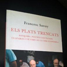 Libros de segunda mano: ELS PLATS TRENCATS. BANQUERS, POLITICS I CIUTADANS: CULPABLES I VICTIMES DE LA CRISI ECONOMICA. FRAN. Lote 173123763