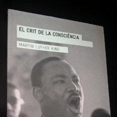 Libros de segunda mano: EL CRIT DE LA CONSCIENCIA. MARTIN LUTHER KING. ANGLE 2016 PRIMERA EDICION. EN CATALAN (CATALA).. Lote 173126563