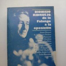 Libros de segunda mano: DIONISIO RIDRUEJO DE LA FALANGE A LA OPOSICIÓN. TAURUS. Lote 173198190