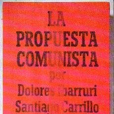 Livros em segunda mão: DOLORES IBARRURI, SANTIAGO CARRILLO Y OTROS : LA PROPUESTA COMUNISTA (LAIA, 1977). Lote 173218429
