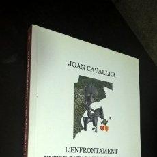 Libros de segunda mano: L´ENFRONTAMENT ENTRE CATALANS I ESPANYOLS PEL DOMINI DEL PASSAT IBER. JOAN CAVALLER. VOLUM 1. PROHOM. Lote 173372217