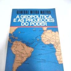 Libros de segunda mano: A GEOPOLITIÇA E AS PROJEÇÔES DO PODÊR. GENERAL MEIRA MATTOS. 1977. Lote 173380218