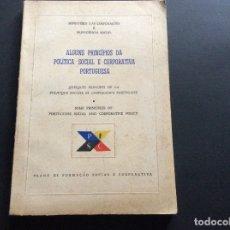 Libros de segunda mano: ALGUNS PRINCÍPIOS DA POLÍTICA SOCIAL E CORPORATIVA PORTUGUESA, 1958. RARO.. Lote 173393783