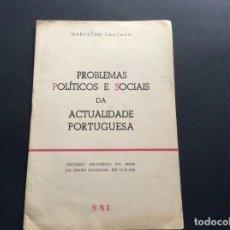 Libros de segunda mano: MARCELO CAETANO, PROBLEMAS POLÍTICOS E SOCIAIS DA ACTUALIDADE PORTUGUESA, 1956.. Lote 173393872