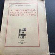 Libros de segunda mano: DR. AGUEDO DE OLIVEIRA, A UNIÃO NACIONAL COMO DIRECÇÃO POLÍTICA ÚNICA, 1938. RARO.. Lote 173397580