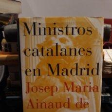 Libros de segunda mano: MINISTROS CATALANES EN MADRID.. Lote 173559413