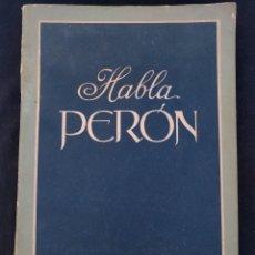 Libros de segunda mano: HABLA PERÓN. 1949. FRAGMENTOS DE DISCURSOS. IDEAL PERONISTA. PERONISMO. S.D.. Lote 174036849