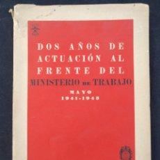 Libros de segunda mano: DOS AÑOS DE ACTUACIÓN AL FRENTE DEL MINISTERIO DE TRABAJO. MAYO 1941-1943. GIRÓN DE VELASCO.. Lote 174041533