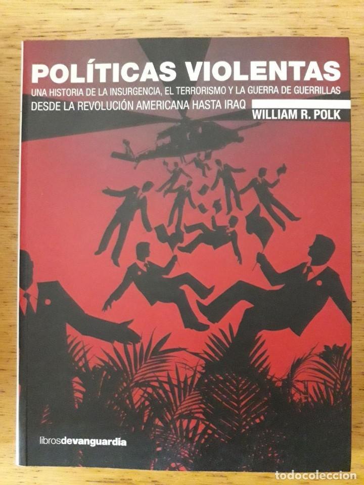POLÍTICAS VIOLENTAS. UNA HISTORIA DE LA INSURGENCIA, EL TERRORISMO Y LA GUERRA DE GUERRILLAS.... (Libros de Segunda Mano - Pensamiento - Política)