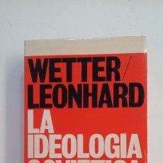 Libros de segunda mano: LA IDEOLOGÍA SOVIÉTICA. WETTER LEONHARD. EDITORIAL HERDER. TDK399. Lote 174055109