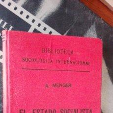 Libros de segunda mano: EL ESTADO SOCIALISTA BIBLIOTECA SOCIOLOGICA MENGER. Lote 174094994