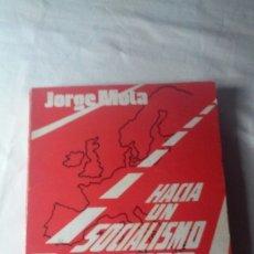 Libros de segunda mano: HACIA UN SOCIALISMO EUROPEO. JORGE MOTA. AÑO 1974. EDICIONES BAU. (EDICION SEGUNDA). Lote 174096292