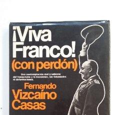 Libros de segunda mano: ¡VIVA FRANCO! ( CON PERDÓN ). FERNANDO VIZCAÍNO CASAS. ESPEJO DE ESPAÑA. EDITORIAL PLANETA. TDK401. Lote 174102063