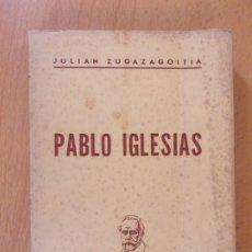 Libros de segunda mano: UNA VIDA HEROICA: PABLO IGLESIAS / JULIAN ZUGAZAGOITIA / 1965. EDITORIAL PABLO IGLESIAS. Lote 174205953