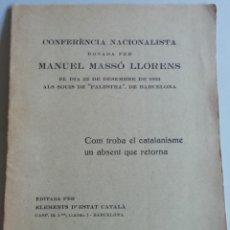 Libros de segunda mano: CONFERÉNCIA NACIONALISTA POR MANUEL MASSÒ LLORENS AÑO 1931. Lote 174214769