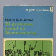 Libros de segunda mano: EL PROBLEMA RACIAL EN NORTEAMERICA. SILBERMAN. Lote 174381157